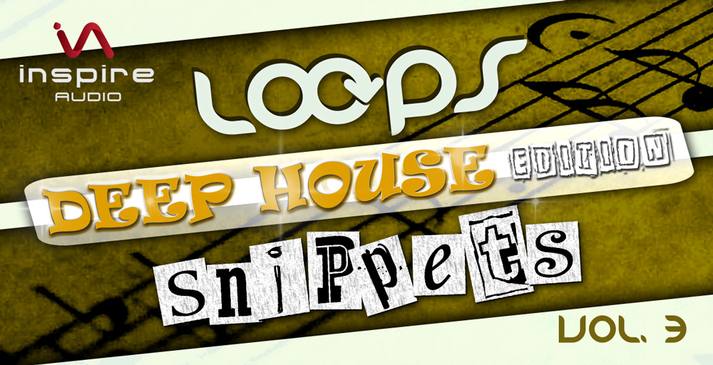 Loops & Snippets Vol. 3 - Deep House Edition